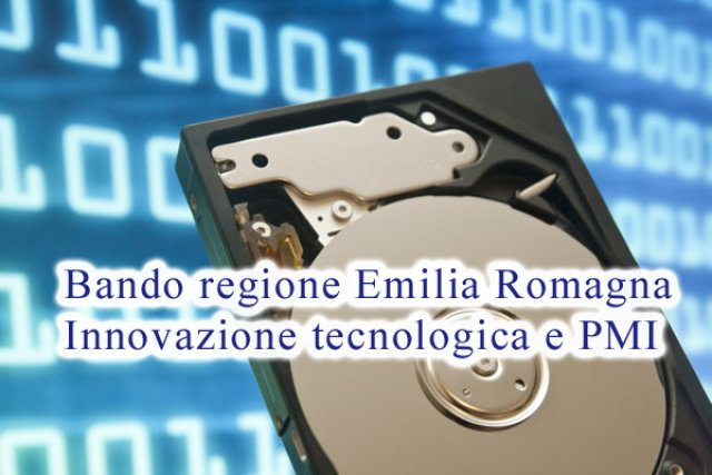 EMILIA ROMAGNA, FONDI REGIONALI 2014 / 2015 DESTINATI A PMI PER L'INNOVAZIONE E AGGIORNAMENTO ICT